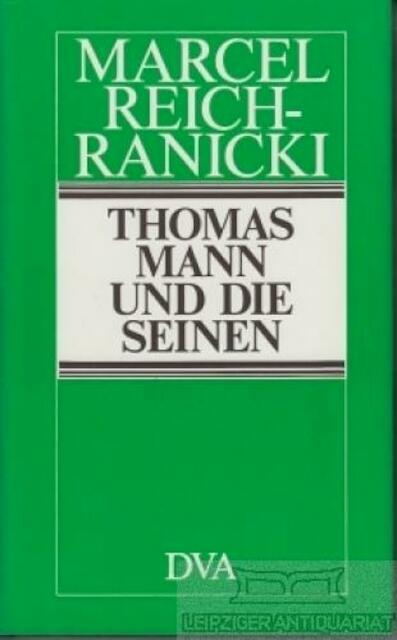 Thomas Mann und die Seinen - Marcel Reich-Ranicki