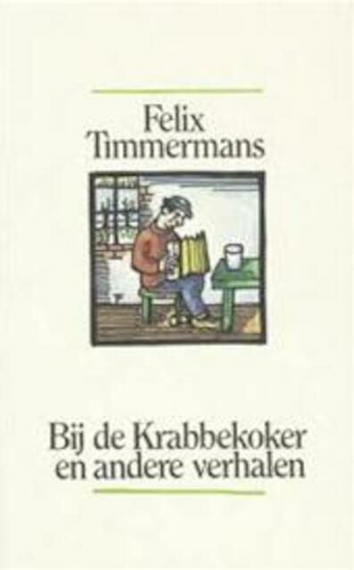 Bij de krabbekoker en andere verhalen - Felix Timmermans, A. Keersmaekers