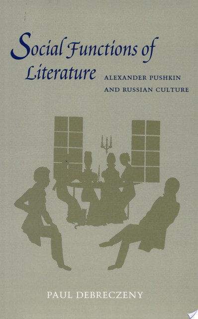 social functions in literature This study of the effect of literature on readers, both as individuals and as members of social groups, focuses on russia's national poet, alexander pushkin, as a model for investigating the aesthetic and social functions of literature the individual reader's response to the literary text is .