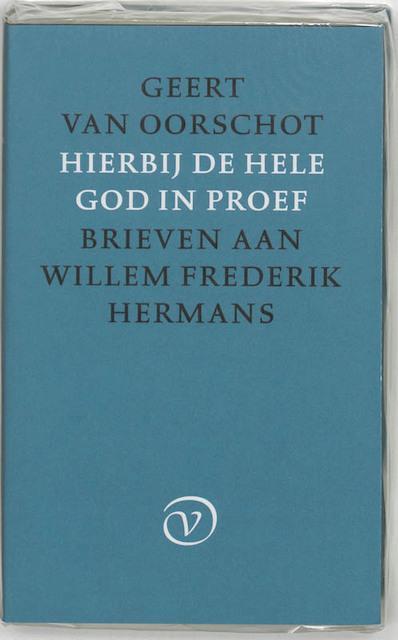 Hierbij de hele God in proef - Geert van Oorschot