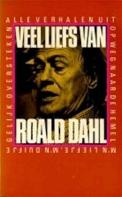 Veel liefs van Roald Dahl - Roald Dahl, Else Hoog