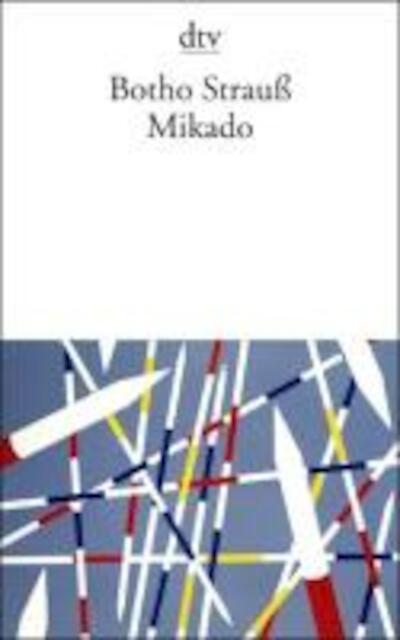 Mikado - Botho Strauß