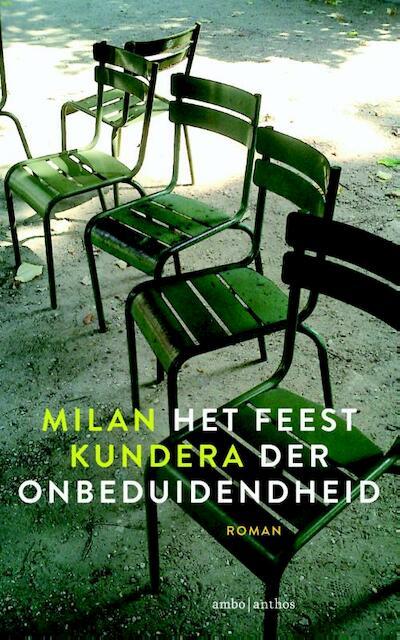 Feest der onbeduidendheid - Milan Kundera