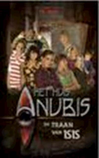 Het Huis Anubis: de traan van Isis - A. Penrhyn-Lowe