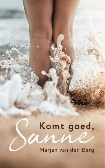 Komt goed, Sanne - Marjan van den Berg