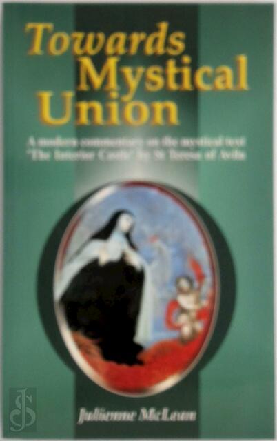 Towards Mystical Union - Julienne McLean