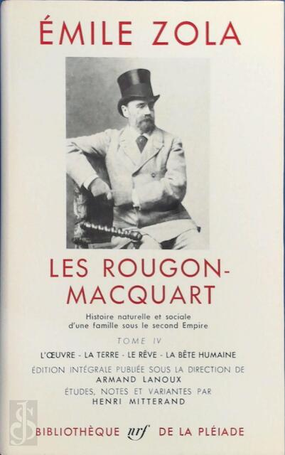 Les Rougon-Macquart - Tome IV - Emile Zola
