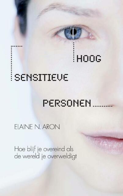 Hoog sensitieve personen - Elaine N. Aron, Elaine Aron