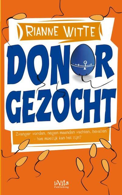 Donor gezocht - Rianne Witte