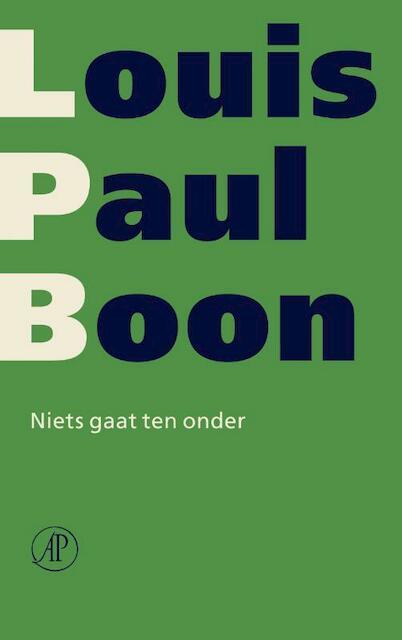 Niets gaat ten onder / verzameld werk [deel 10] - Louis Paul Boon