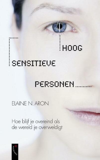 Hoog sensitieve personen - E. N. Aron