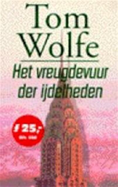 Het vreugdevuur der ijdelheden - Tom Wolfe, Jan Fastenau