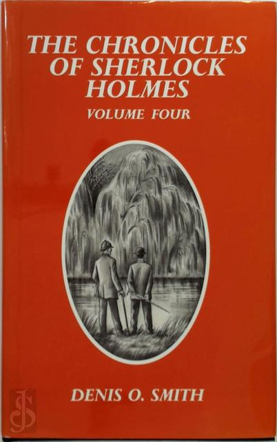 The chronicles of Sherlock Holmes - Denis O. Smith