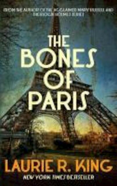 Bones of Paris - Laurie R King
