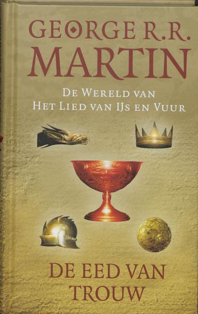 Wereld van Het Lied van IJs en Vuur / De eed van trouw - George R.r. Martin
