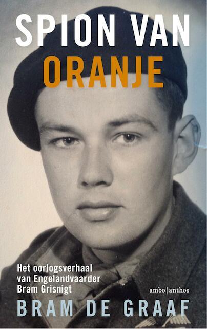 Spion van oranje - Bram de Graaf