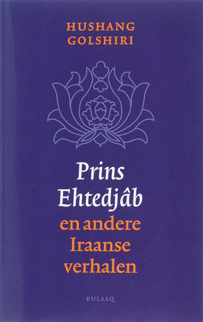 Prins Ehtedjab en andere Iraanse verhalen - H. Golshiri
