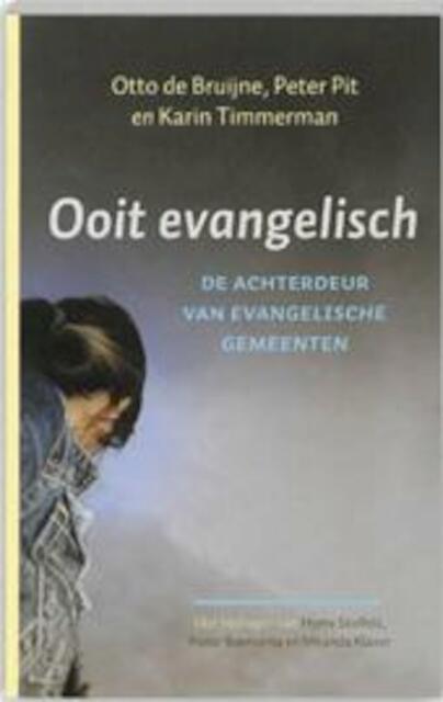 Ooit evangelisch - O. de Bruijne, K. P. / Timmerman Pit