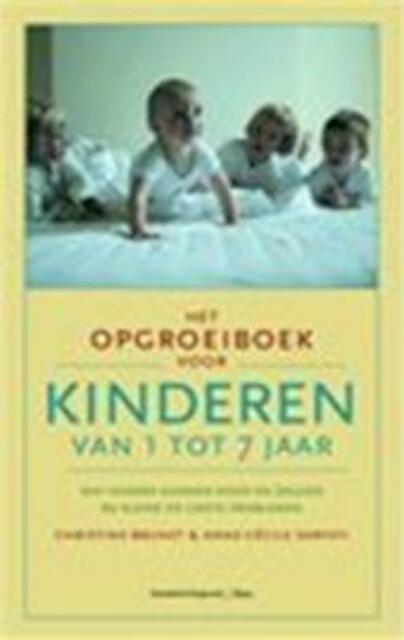 Het opgroeiboek voor kinderen van 1 tot 7 jaar - C. Brunet, A.-C. Sarfati