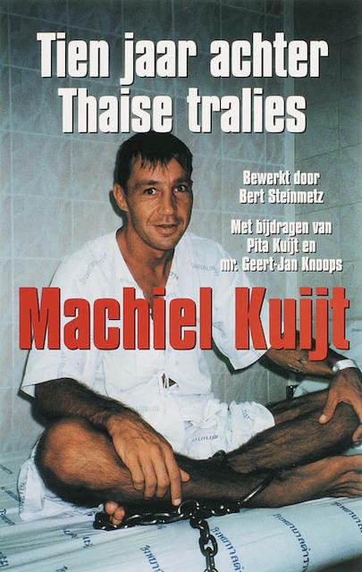 Tien jaar achter thaise tralies - M. Kuijt