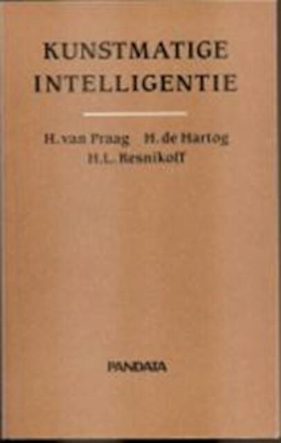 Kunstmatige intelligentie - Henri van Praag, Hans de Hartog, Howard L. Resnikoff
