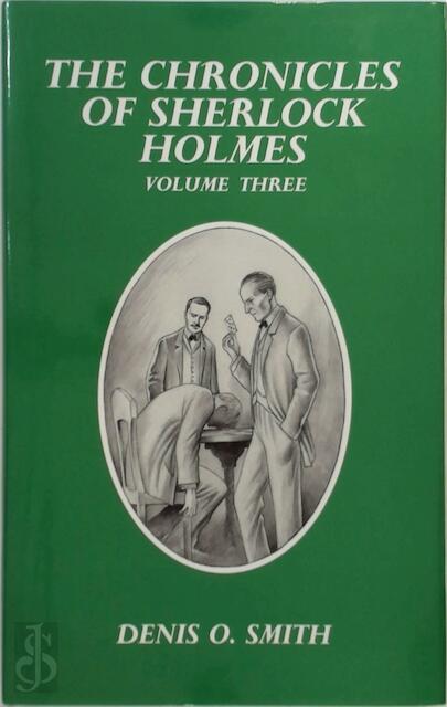 The Chronicle of Sherlock Holmes - Denis O. Smith