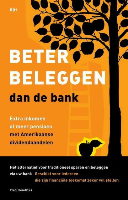 Beter beleggen dan de bank - Fred Hendriks