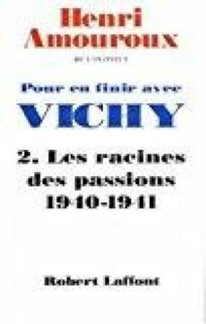 Pour en finir avec Vichy - Henri Amouroux