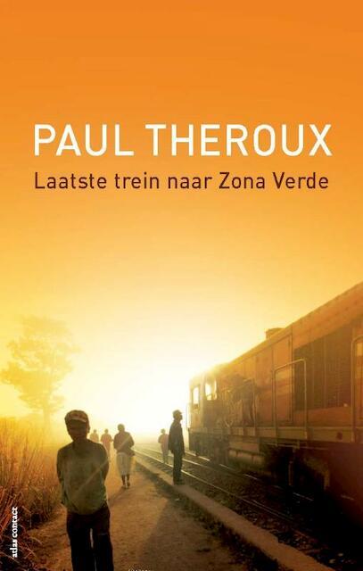 Laatste trein naar Zona Verde - Paul Theroux