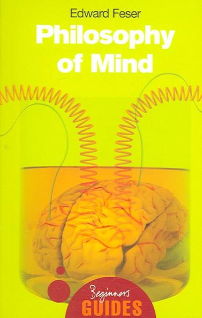 Philosophy of Mind - Edward Feser