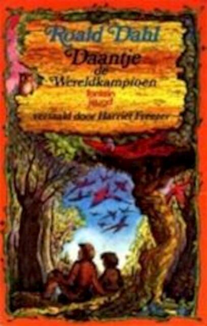 Daantje de wereldkampioen - Roald Dahl, Quentin Blake, Harriët Freezer
