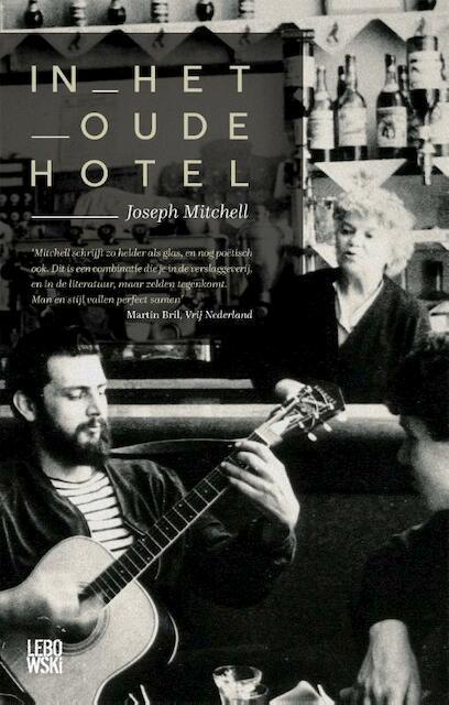 In het oude hotel - Joseph Mitchell