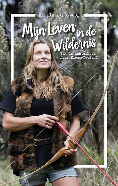 Mijn leven in de wildernis - Miriam Lancewood