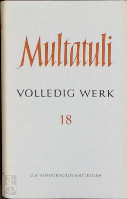 Volledig Werk (deel 18) - Multatuli