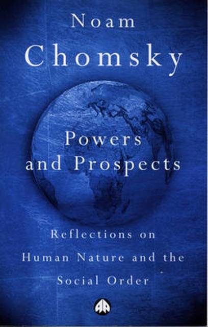 Powers and Prospects - Noam Chomsky