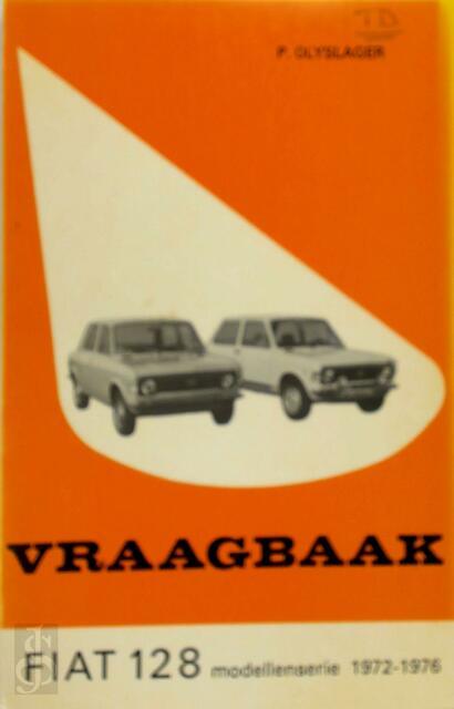 Vraagbaak voor uw Fiat 128 - L.N. Keff, Olyslager Organisation B.v.
