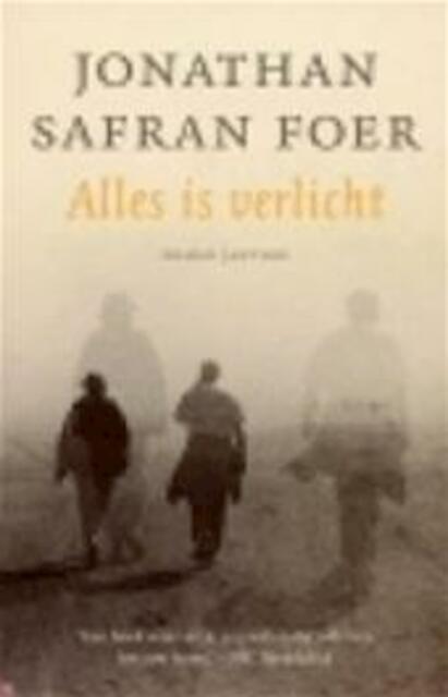 Alles is verlicht - Jonathan Safran Foer - (ISBN: 9789076341354 ...