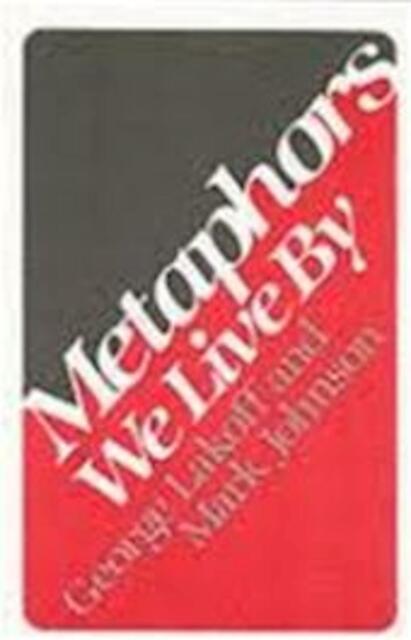 Metaphors we live by - George Lakoff, Mark Johnson