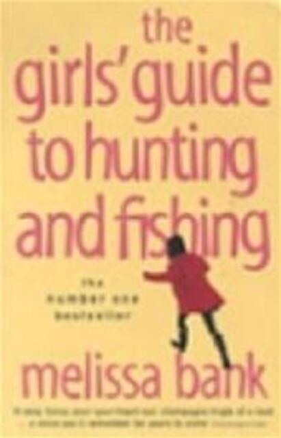 The girls' guide to hunting and fishing - Melissa Bank