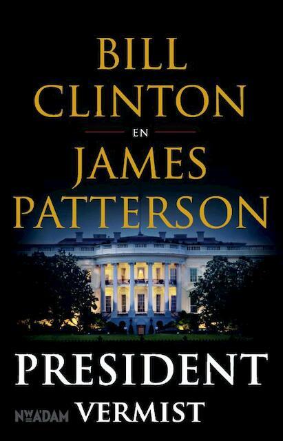 President vermist - Bill Clinton, James Patterson