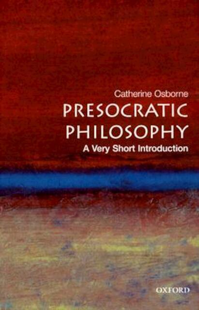 Presocratic Philosophy - Catherine Osborne