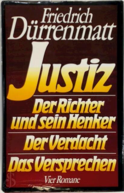 Justiz / Der Richter und sein Henker / Der Verdacht / Das Versprechen - Friedrich Dürrenmatt