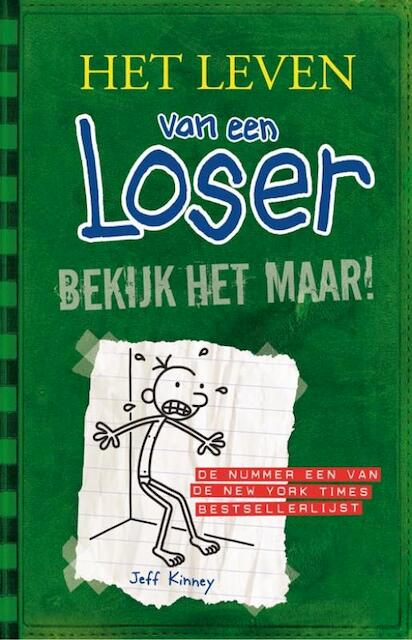 Het leven van een Loser 3 - Bekijk het maar! - Jeff Kinney