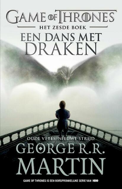 Game of Thrones 6 - Een dans met draken - Oude vetes, nieuwe strijd - George R.R. Martin