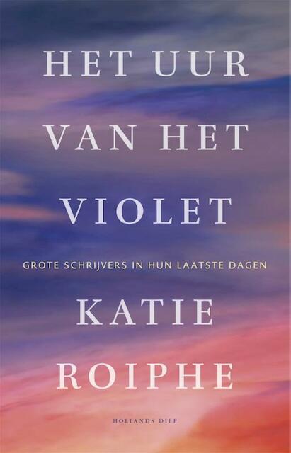 Het uur van het violet - Katie Roiphe