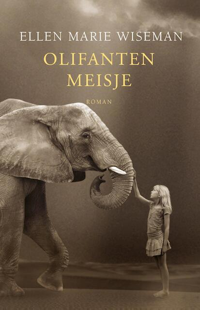 Olifantenmeisje - Ellen Marie Wiseman