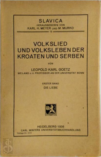 Volkslied und Volksleben der Kroaten und Serben (2 volumes) - Leopold Karl Goetz