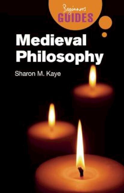 Medieval Philosophy - Sharon M. Kaye