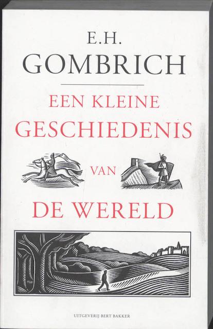 Een kleine geschiedenis van de wereld - E.h. Gombrich