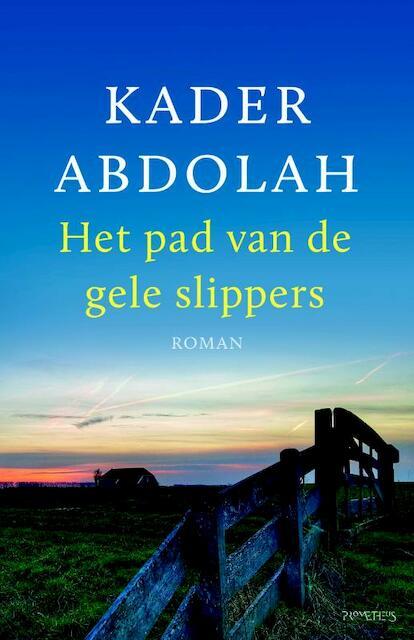 Het pad van de gele slippers - Kader Abdolah